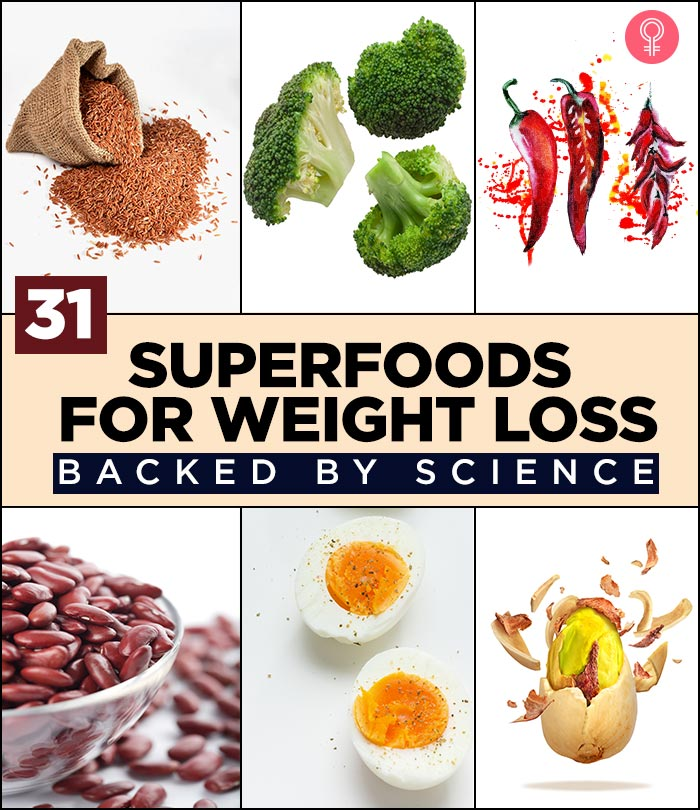 31 Superfoods For Weight Loss Backed By Science