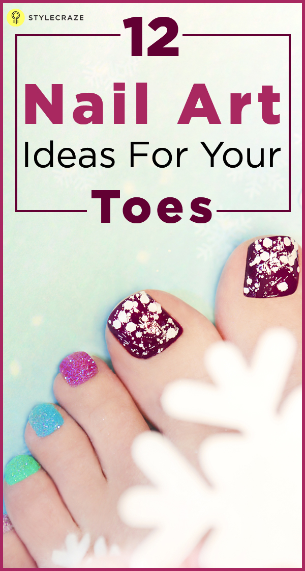 12 Nail Art Ideas For Your Toes