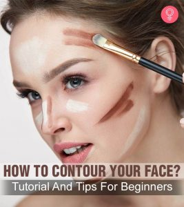 How To Contour Your Face? Tutorial And Tips For Beginners