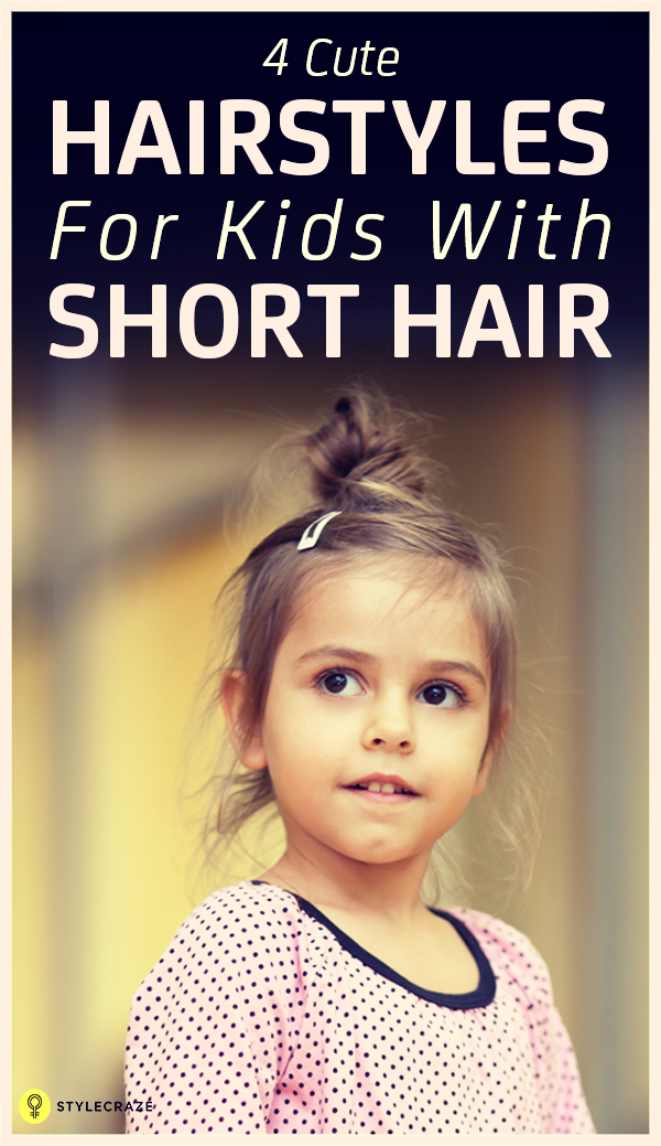 4 cute hairstyles for kids with short hair