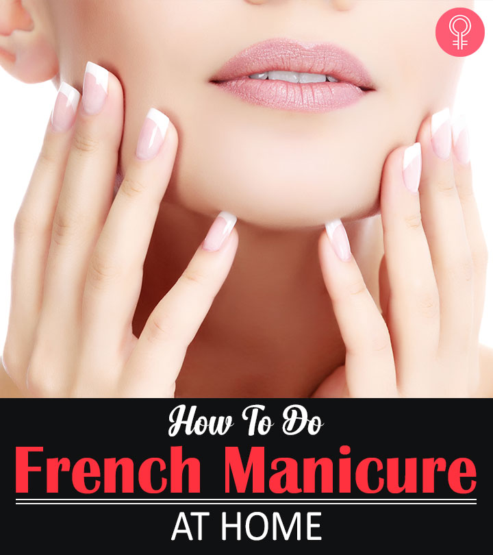 How To Do French Manicure At Home - Step By Step Tutorial
