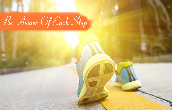 3.-Be-Aware-Of-Each-Step