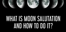 What-Is-Moon-Salutation-And-How-To-Do-It